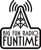 Big Fun Radio Tuntime!